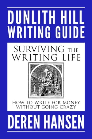 Surviving the Writing Life How to Write for Money without Going Crazy