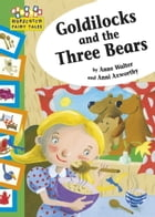 Goldilocks and the Three Bears by Anne Walter