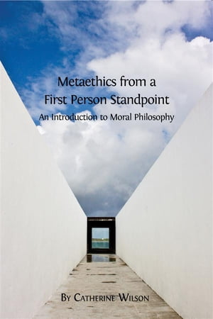 Metaethics from a First Person Standpoint: An Introduction to Moral Philosophy