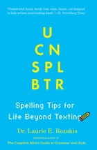 U Cn Spl Btr: Spelling Tips For Life Beyond Texting