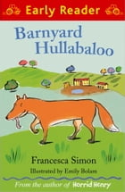 Barnyard Hullabaloo (Early Reader) by Emily Bolan