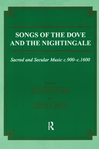 Songs of the Dove and the Nightingale: Sacred and Secular Music c.900-c.1600