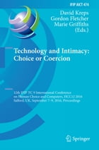 Technology and Intimacy: Choice or Coercion: 12th IFIP TC 9 International Conference on Human…