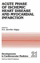 Acute Phase of Ischemic Heart Disease and Myocardial Infarction by A.A. Adgey