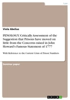 PENOLOGY. Critically Assessment of the Suggestion that Prisons have moved on little from the Concerns raised in John Howard's Famous Statement of 1777 by Viola Abelius