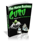 The Home Business Guru by Anonymous