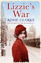Lizzie's War: A gritty family saga, perfect for winter