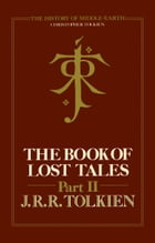 The Book of Lost Tales 2 (The History of Middle-earth, Book 2) by Christopher Tolkien
