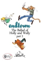 Endtown: Ballad of Holly & Wally Part 2 by Aaron Neathery