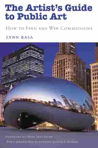 The Artist's Guide to Public Art: How to Find and Win Commissions by Lynn Basa