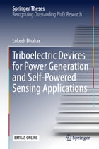 Triboelectric Devices for Power Generation and Self-Powered Sensing Applications by Lokesh Dhakar