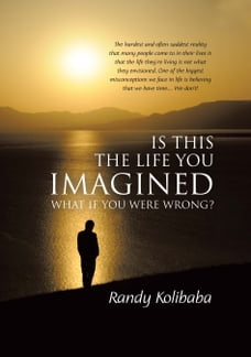 Is This the Life You Imagined: What if you were wrong?