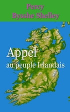 Appel au peuple irlandais by Percy Bysshe Shelley