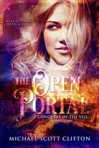 The Open Portal: Conquest of the Veil, #1 by Michael Scott Clifton