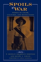 Spoils of War: Women of Color, Cultures, and Revolutions