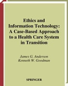 Ethics and Information Technology: A Case-Based Approach to a Health Care System in Transition