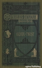 The Adventures of Oliver Twist (Illustrated + Audiobook Download Link + Active TOC) by Charles Dickens