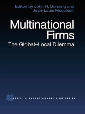Multinational Firms The Global-Local Dilemma