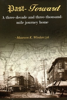 Past-Forward: A Three-Decade and Three-Thousand-Mile Journey Home