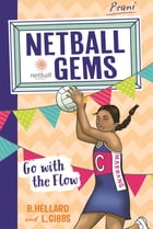 Netball Gems 7: Go with the Flow by Lisa Gibbs