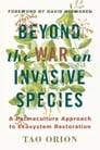 Beyond the War on Invasive Species Cover Image