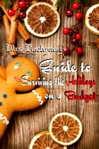 Mrs. Pinchpenny's Guide to Survinng the Holidays on a Budget by Mrs. Pinchpenny