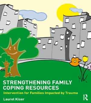 Strengthening Family Coping Resources Intervention for Families Impacted by Trauma