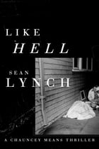 Like Hell: A Chauncey Means Thriller by Sean Lynch