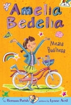 Amelia Bedelia Chapter Book #1: Amelia Bedelia Means Business Cover Image