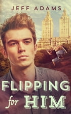 Flipping for Him by Jeff Adams