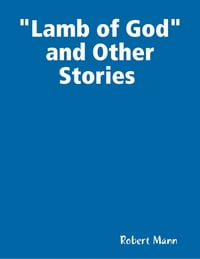 Lamb of God and Other Stories