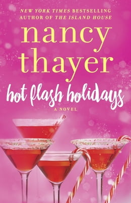 Book Hot Flash Holidays: A Novel by Nancy Thayer