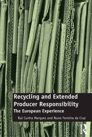 Recycling and Extended Producer Responsibility The European Experience