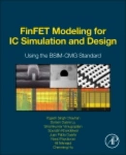 Book FinFET Modeling for IC Simulation and Design: Using the BSIM-CMG Standard by Chauhan, Yogesh Singh