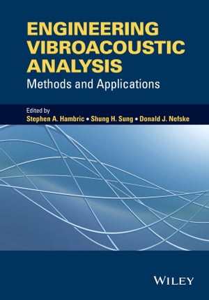 Engineering Vibroacoustic Analysis Methods and Applications