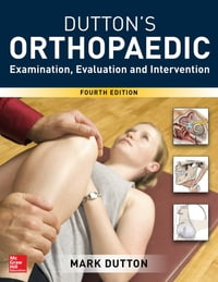 Dutton's Orthopaedic: Examination, Evaluation and Intervention Fourth Edition