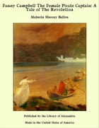Fanny Campbell The Female Pirate Captain: A Tale of The Revolution by Maturin Murray Ballou