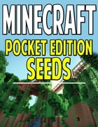 Minecraft Pocket Edition Seeds: Lots of Amazing Worlds To Explore! by Aqua Apps
