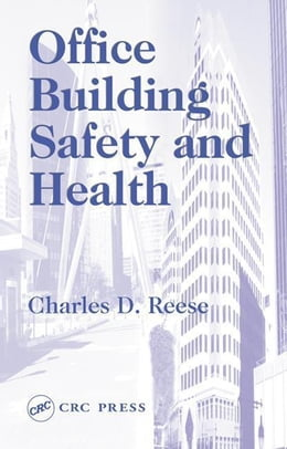 Book Office Building Safety and Health by Reese, Charles D.