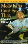 Molly Ivins Can't Say That, Can She? Cover Image