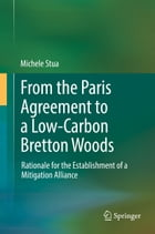 From the Paris Agreement to a Low-Carbon Bretton Woods: Rationale for the Establishment of a Mitigation Alliance by Michele Stua