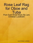 Rose Leaf Rag for Oboe and Tuba - Pure Duet Sheet Music By Lars Christian Lundholm by Lars Christian Lundholm
