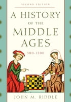 A History of the Middle Ages, 300–1500
