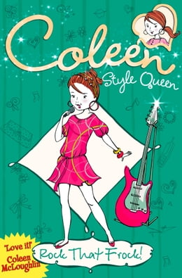 Book Rock that Frock! (Coleen Style Queen, Book 3) by Coleen McLoughlin
