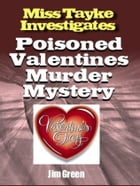 Poisoned Valentines Murder Mystery by Jim Green