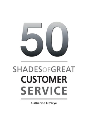 Fifty Shades of Great Customer Service