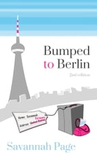Bumped to Berlin by Savannah Page