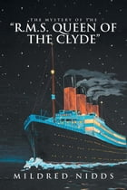 "The Mystery of the ""R.M.S. Queen of the Clyde"" by Mildred Nidds"