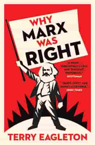 Why Marx Was Right by Terry Eagleton