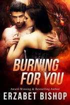 Burning For you: Westmore Wolves, #3 by Erzabet Bishop